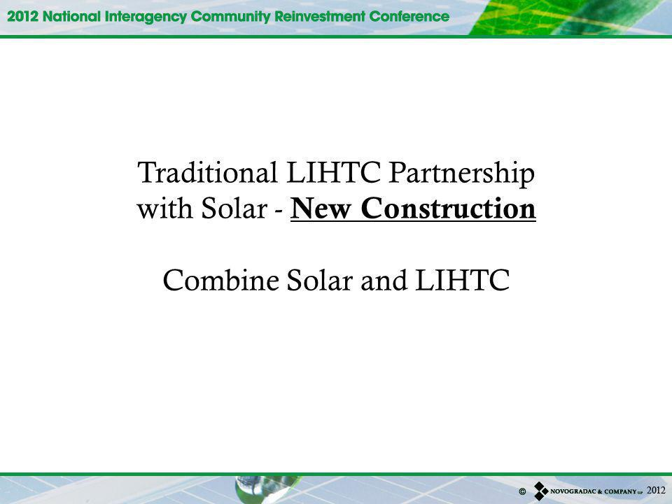 Traditional LIHTC Partnership with Solar - New Construction Combine Solar and LIHTC
