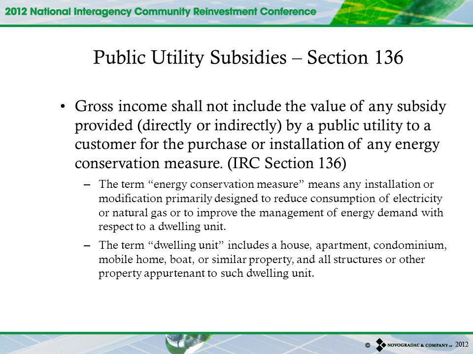 Gross income shall not include the value of any subsidy provided (directly or indirectly) by a public utility to a customer for the purchase or installation of any energy conservation measure.