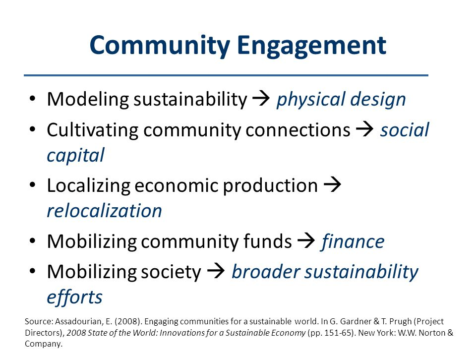 Community Engagement Modeling sustainability physical design Cultivating community connections social capital Localizing economic production relocaliz