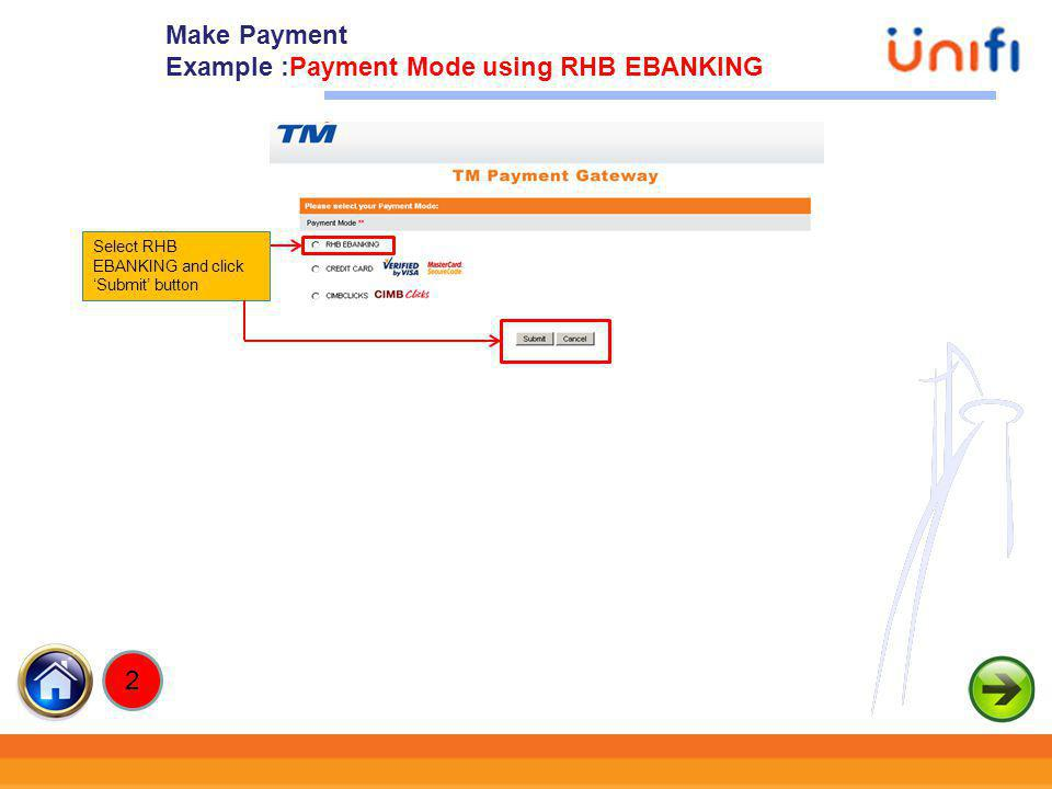 20 Select RHB EBANKING and click Submit button Make Payment Example :Payment Mode using RHB EBANKING 2