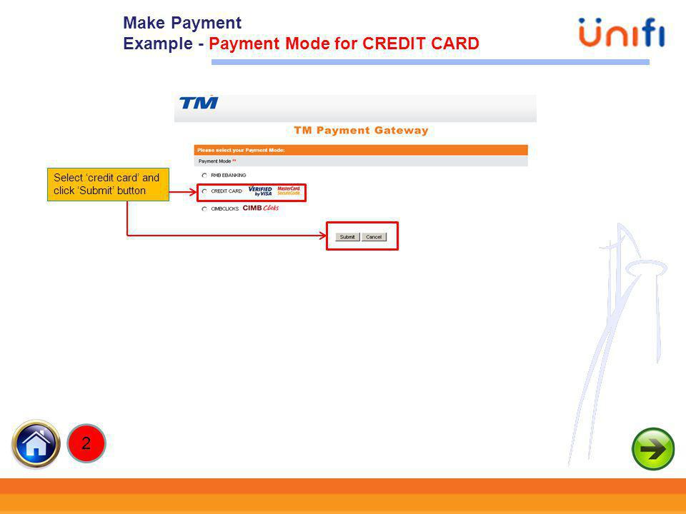 22 Select credit card and click Submit button Make Payment Example - Payment Mode for CREDIT CARD 2