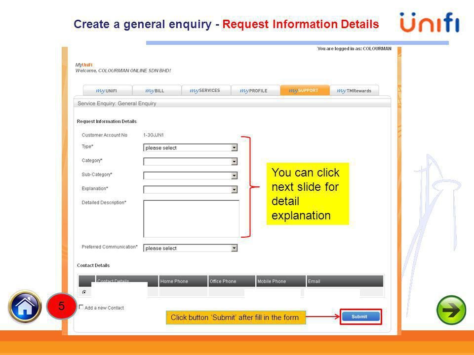 42 Click button Submit after fill in the form Create a general enquiry - Request Information Details 5 You can click next slide for detail explanation