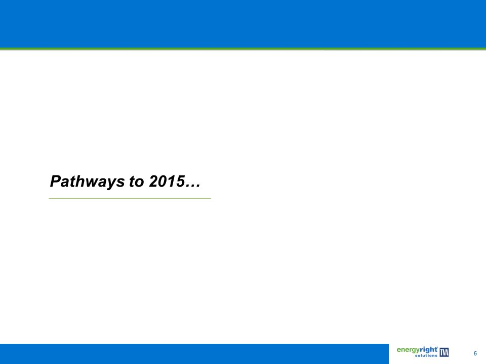 5 Pathways to 2015…