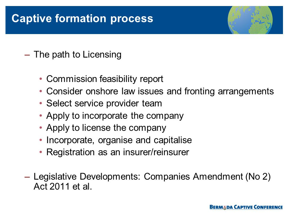 –The path to Licensing Commission feasibility report Consider onshore law issues and fronting arrangements Select service provider team Apply to incor