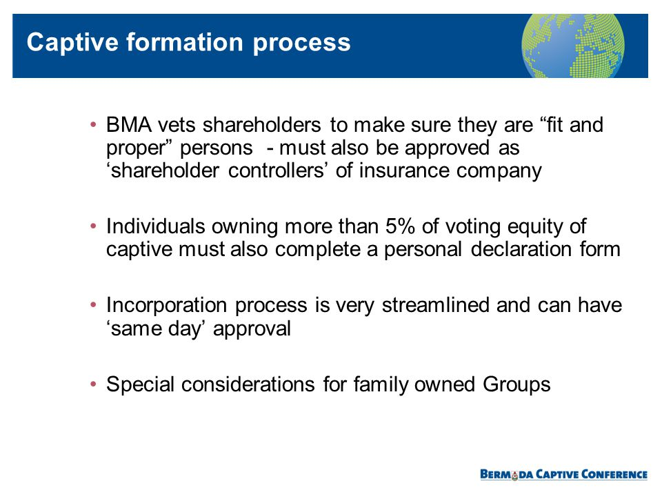 BMA vets shareholders to make sure they are fit and proper persons - must also be approved as shareholder controllers of insurance company Individuals