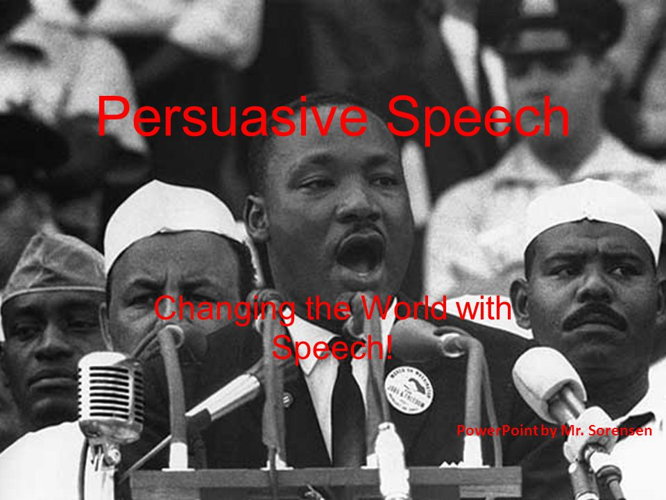 Persuasive Speech Changing the World with Speech! PowerPoint by Mr. Sorensen