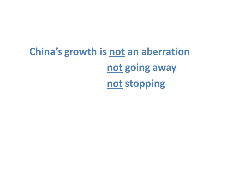 Chinas growth is not an aberration not going away not stopping