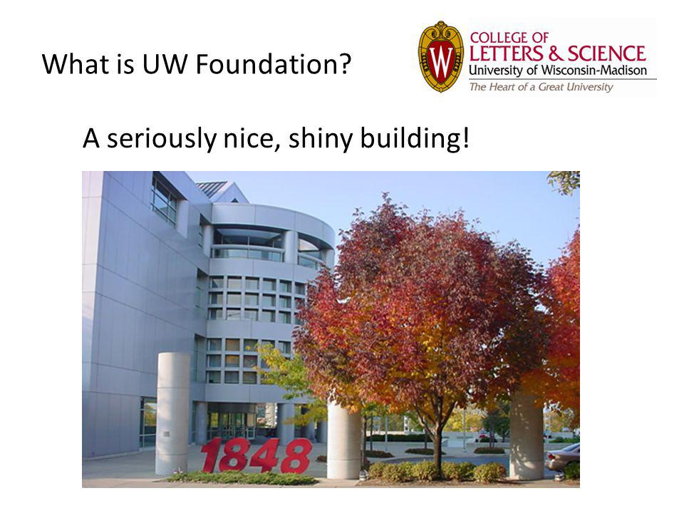 What is UW Foundation? A seriously nice, shiny building!