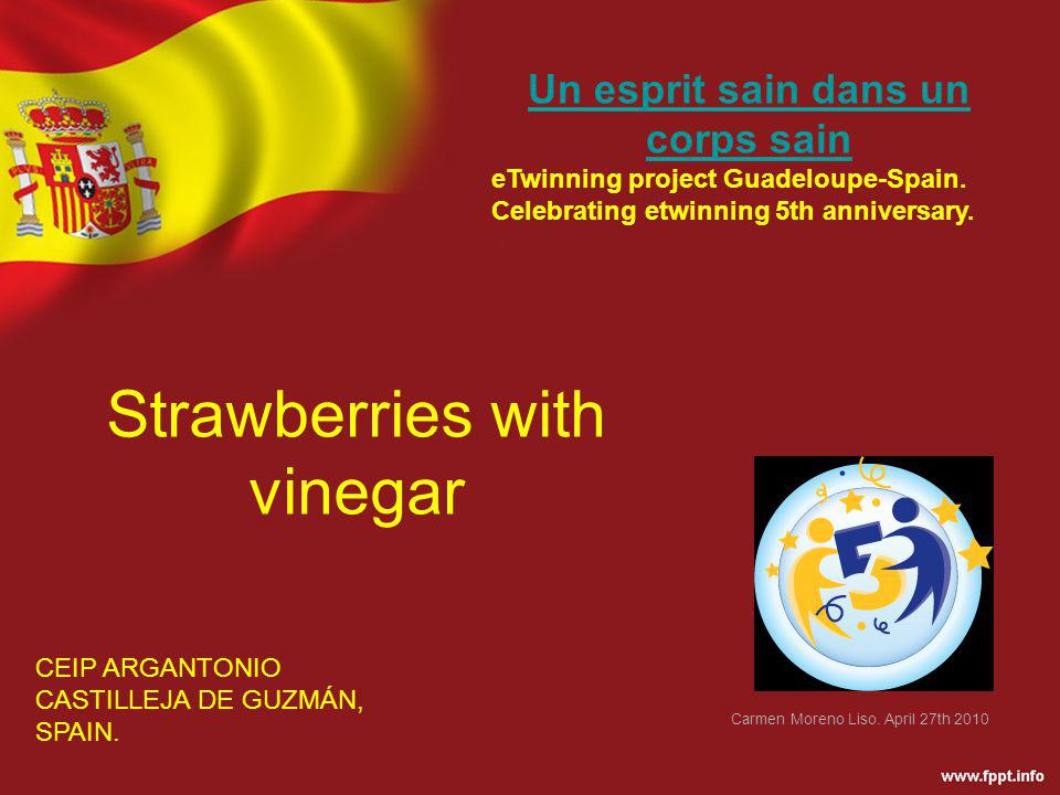 Strawberries with vinegar CEIP ARGANTONIO CASTILLEJA DE GUZMÁN, SPAIN.