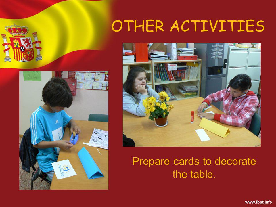 OTHER ACTIVITIES Prepare cards to decorate the table.