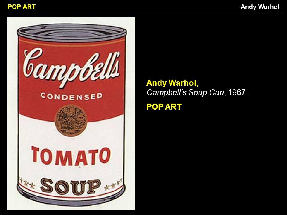 POP ART Andy Warhol, Campbells Soup Can, 1967. POP ART Andy Warhol