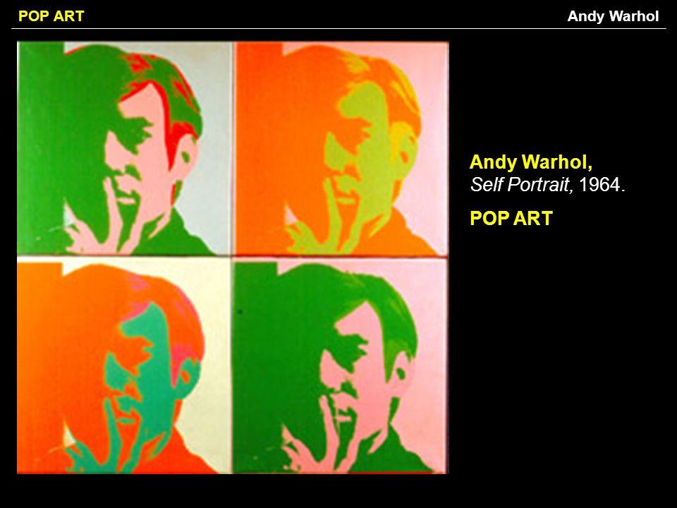 POP ART Andy Warhol, Self Portrait, 1964. POP ART Andy Warhol