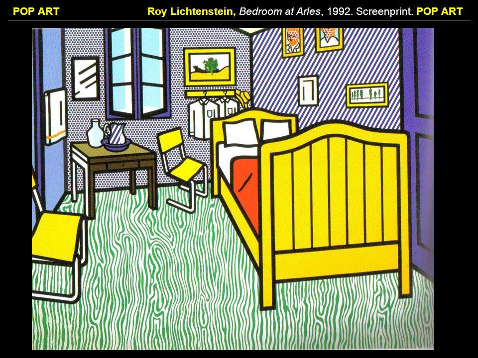 POP ARTRoy Lichtenstein, Bedroom at Arles, 1992. Screenprint. POP ART