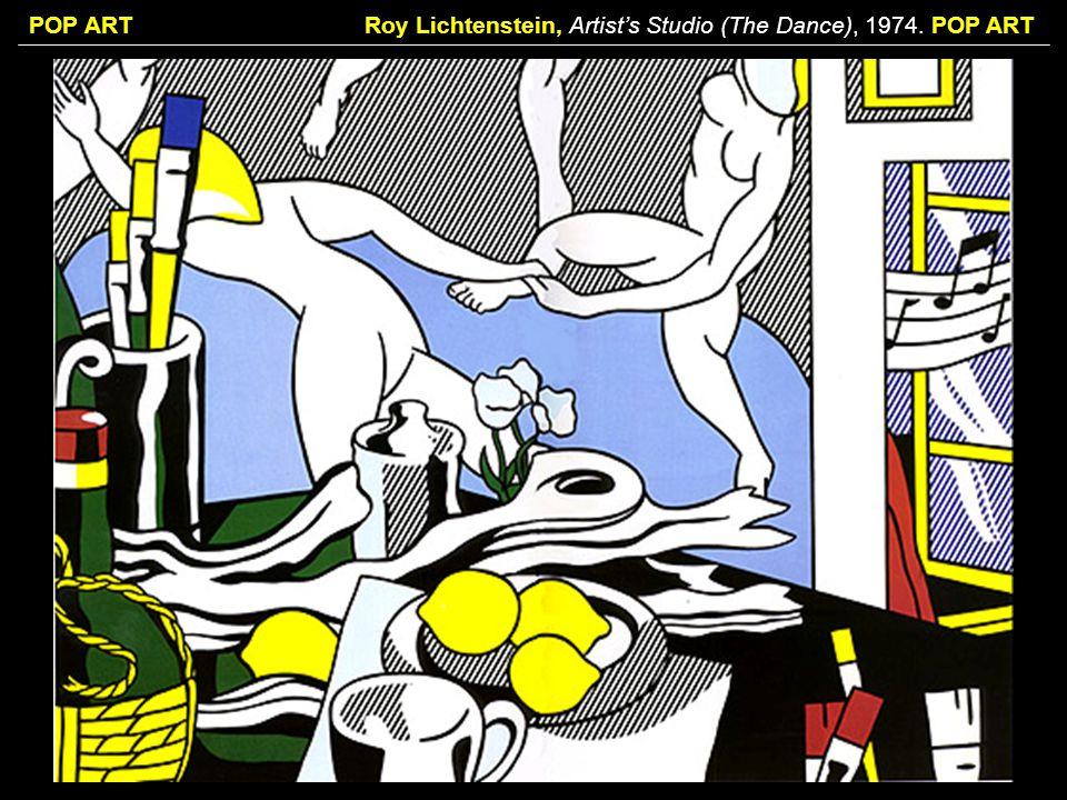 POP ARTRoy Lichtenstein, Artists Studio (The Dance), 1974. POP ART