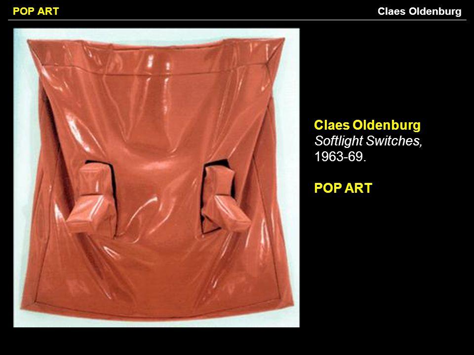 POP ART Claes Oldenburg Softlight Switches, 1963-69. POP ART Claes Oldenburg