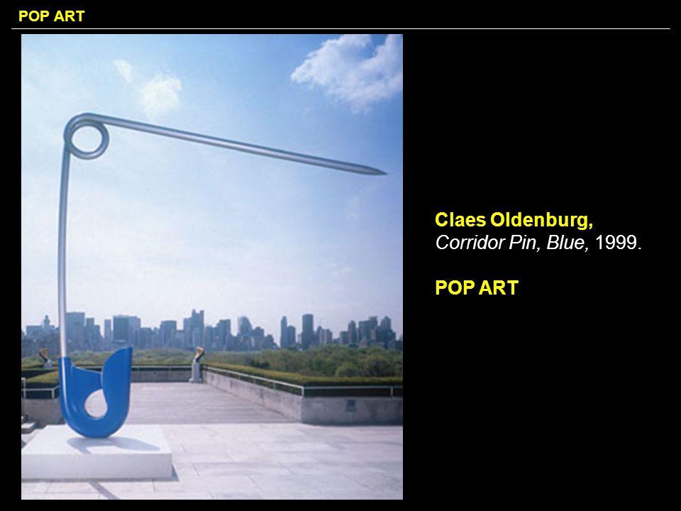 POP ART Claes Oldenburg, Corridor Pin, Blue, 1999. POP ART