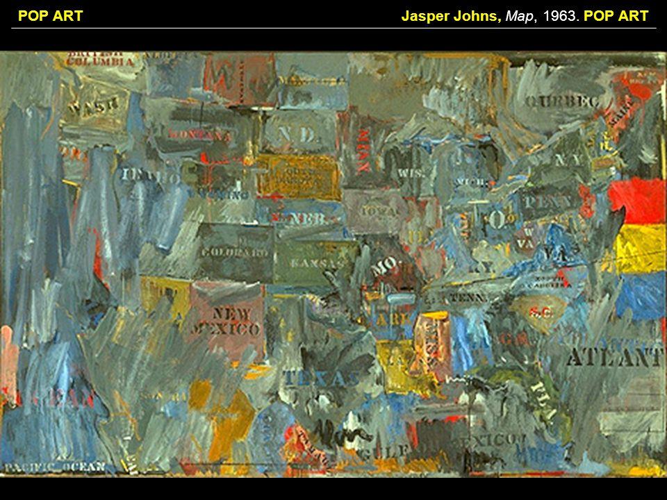 POP ARTJasper Johns, Map, 1963. POP ART