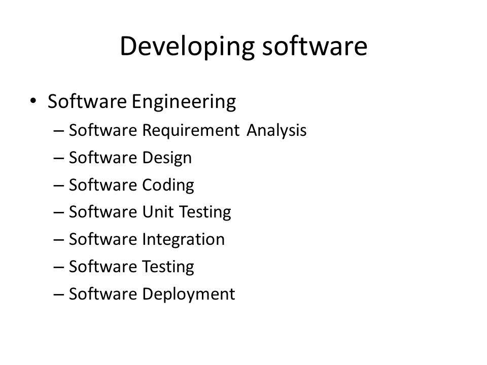 Software Engineering – Software Requirement Analysis – Software Design – Software Coding – Software Unit Testing – Software Integration – Software Testing – Software Deployment