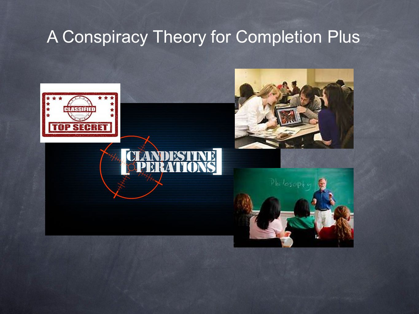 A Conspiracy Theory for Completion Plus