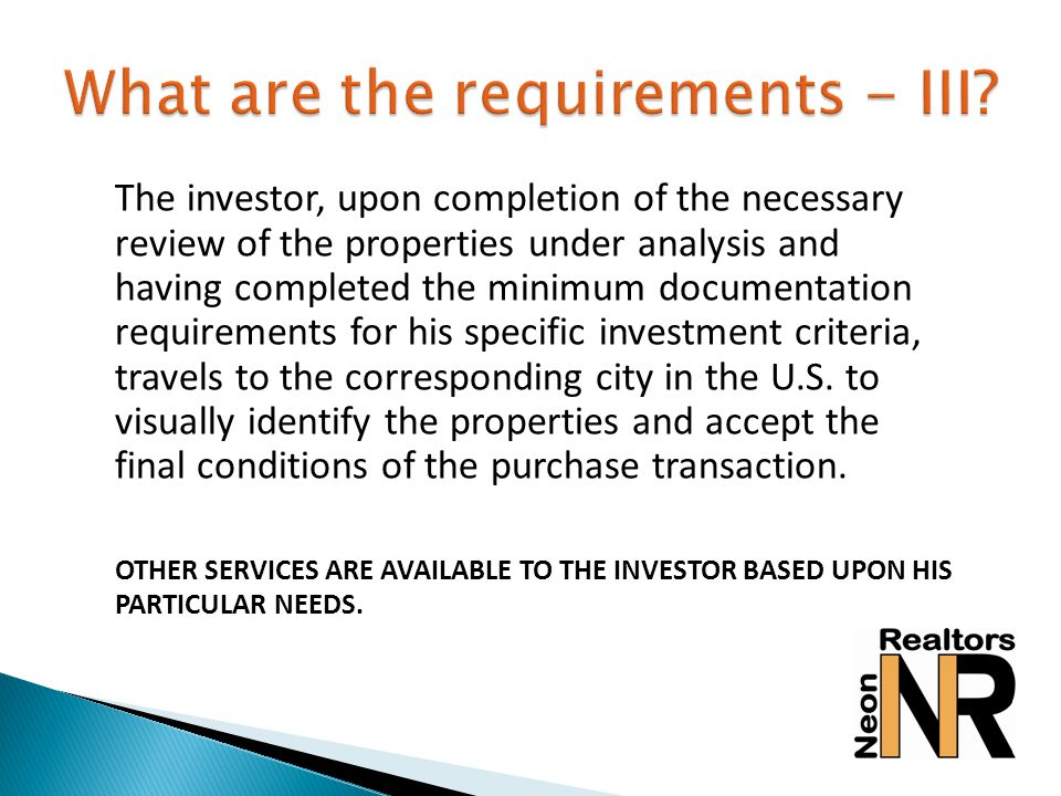 The investor, upon completion of the necessary review of the properties under analysis and having completed the minimum documentation requirements for his specific investment criteria, travels to the corresponding city in the U.S.
