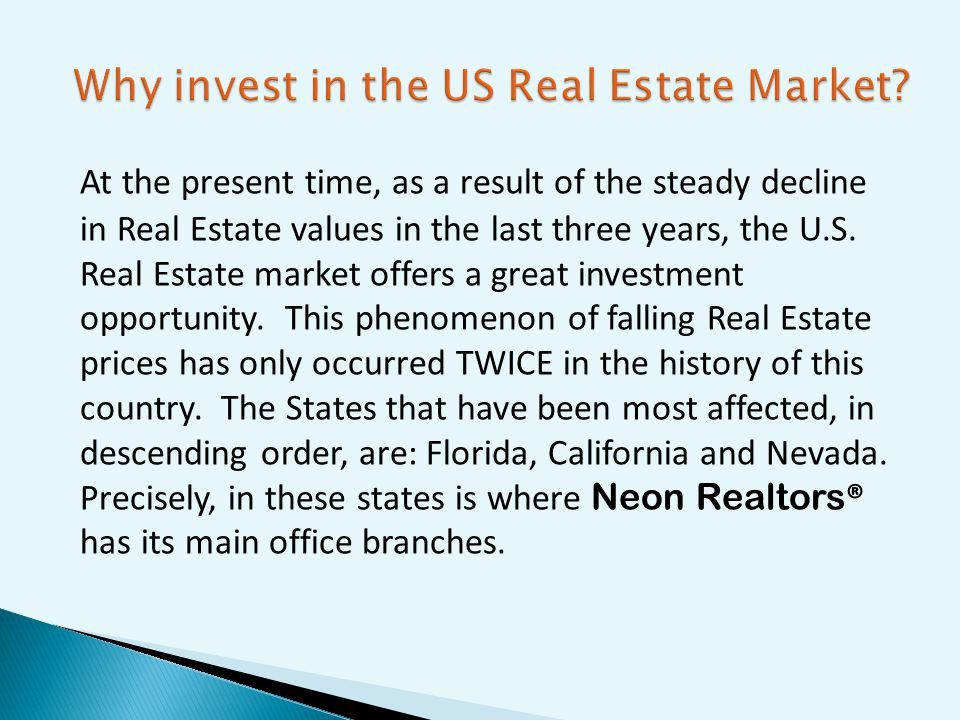 At the present time, as a result of the steady decline in Real Estate values in the last three years, the U.S.
