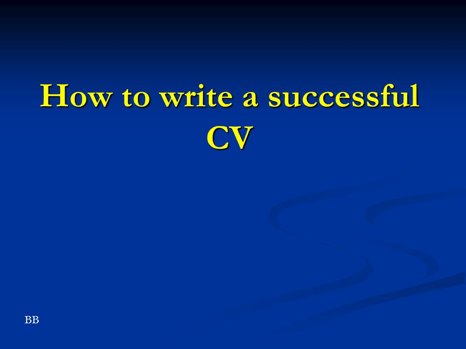 How to write a successful CV BB