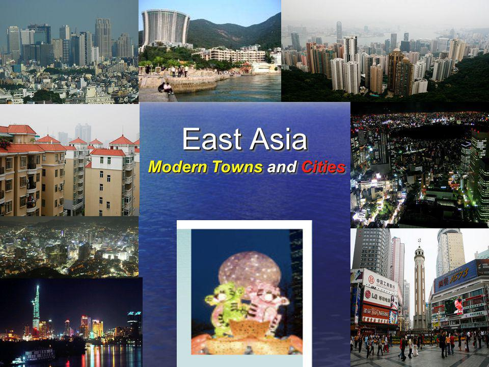 East Asia Modern Towns and Cities