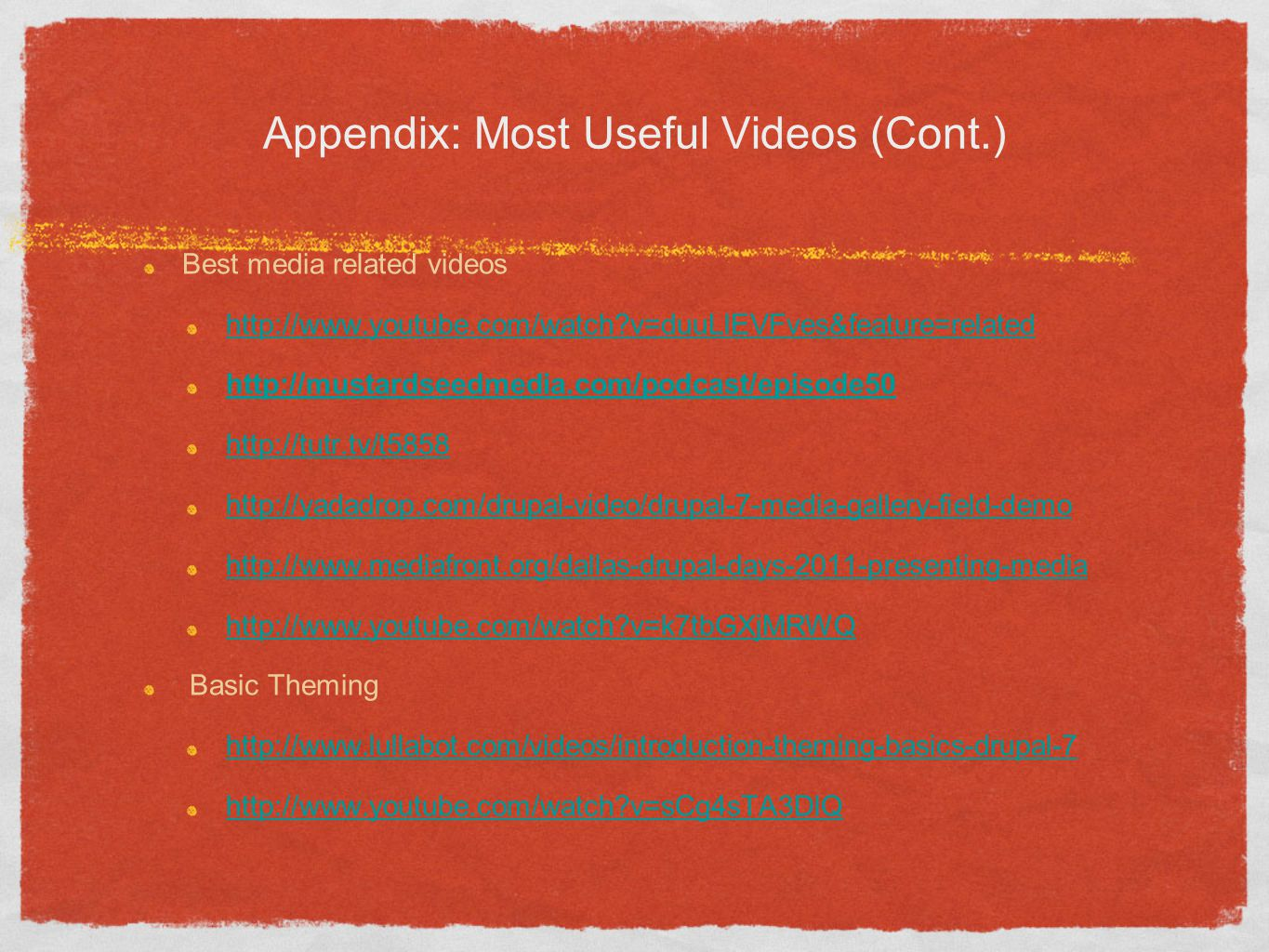 Appendix: Most Useful Videos (Cont.) Best media related videos http://www.youtube.com/watch?v=duuLlEVFves&feature=related http://mustardseedmedia.com/