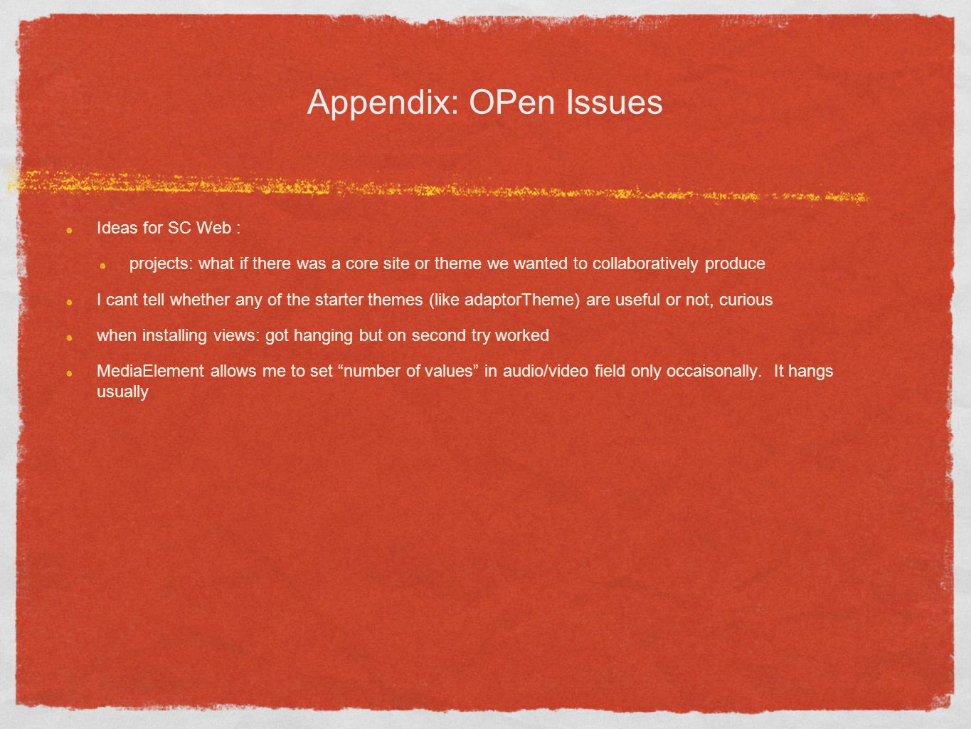 Appendix: OPen Issues Ideas for SC Web : projects: what if there was a core site or theme we wanted to collaboratively produce I cant tell whether any