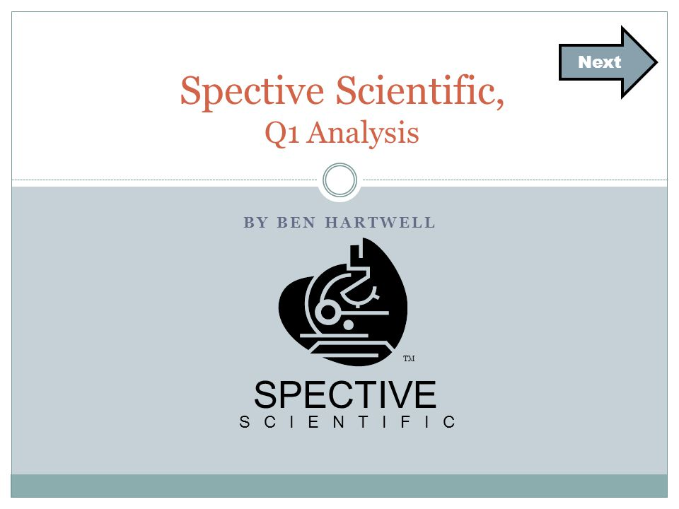 BY BEN HARTWELL Spective Scientific, Q1 Analysis Next SPECTIVE SCIENTIFIC TM