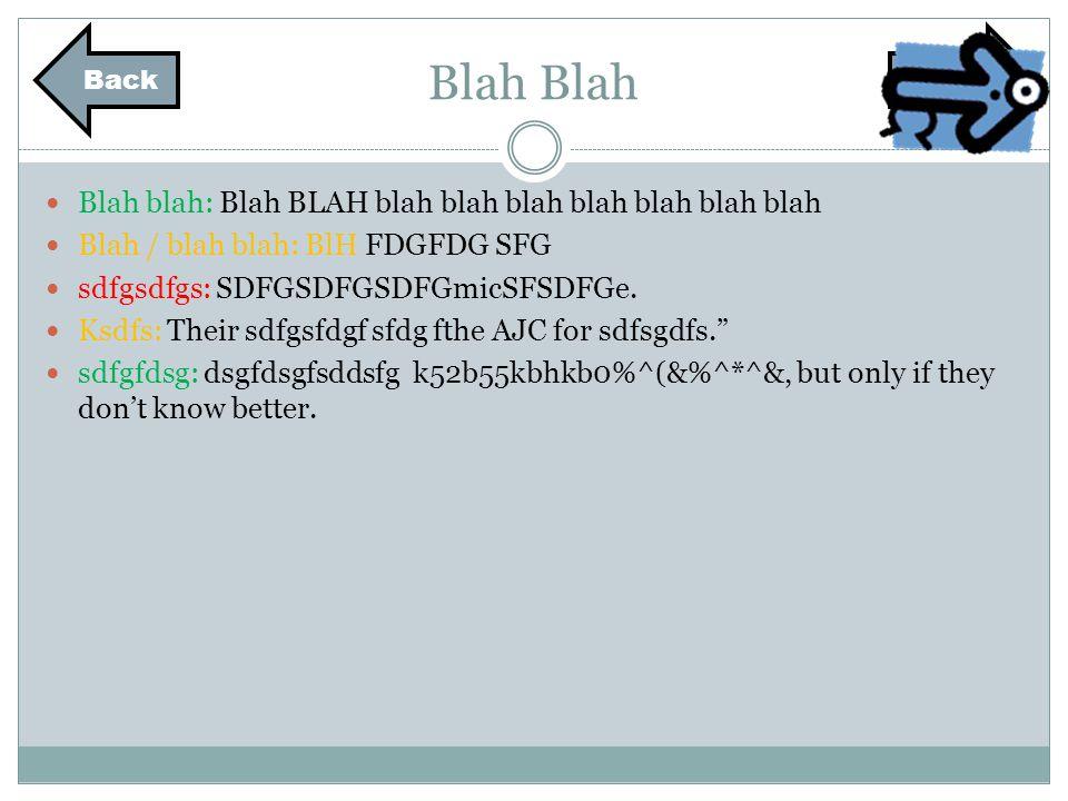 Blah Blah blah: Blah BLAH blah blah blah blah blah blah blah Blah / blah blah: BlH FDGFDG SFG sdfgsdfgs: SDFGSDFGSDFGmicSFSDFGe.