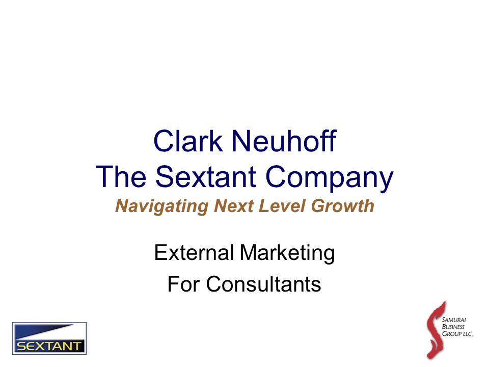 Why are We Here External Marketing – Clark Filling the Pipeline – Bob Next Steps - You 4
