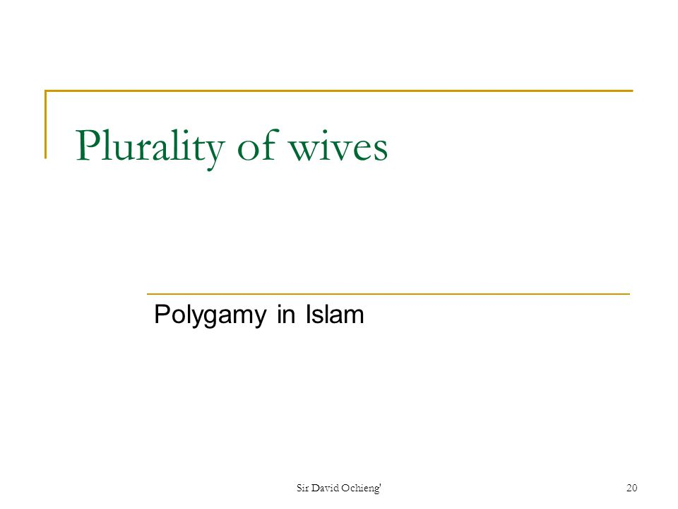 Sir David Ochieng 20 Plurality of wives Polygamy in Islam