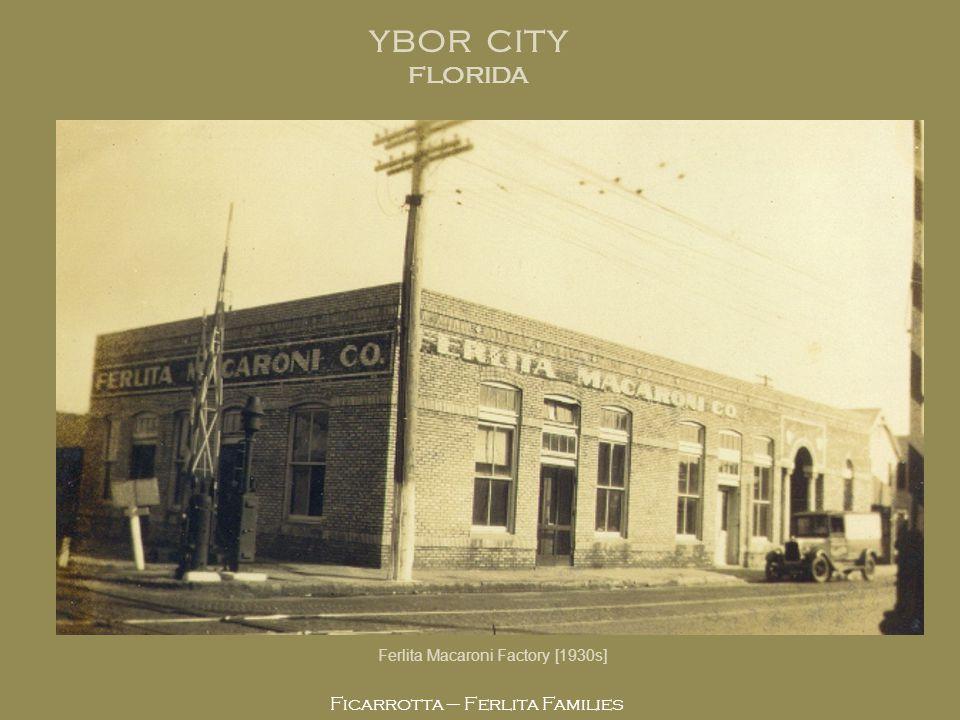 Ficarrotta – Ferlita Families YBOR CITY FLORIDA Ferlita Macaroni Factory [1930s]
