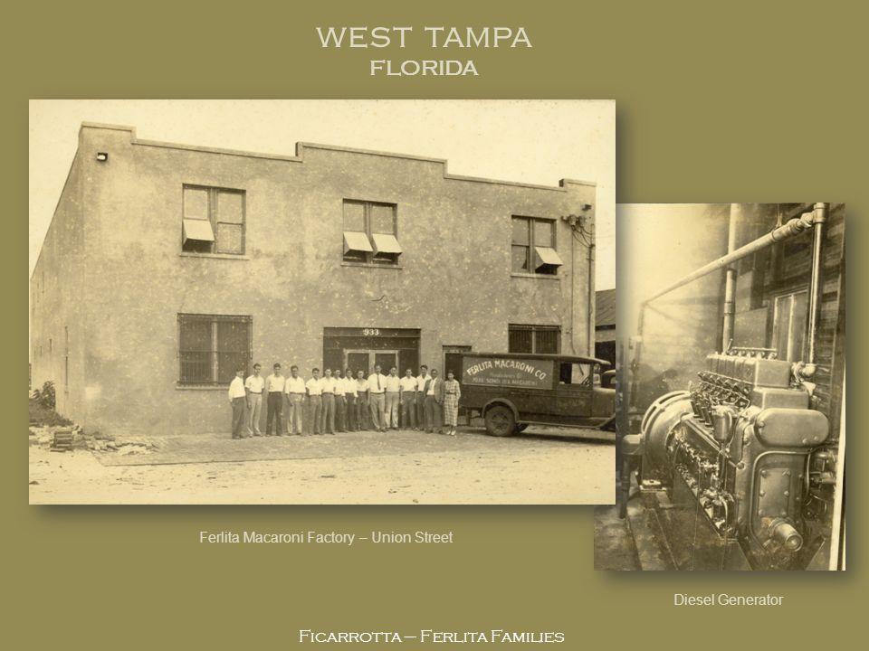 Ficarrotta – Ferlita Families Ferlita Macaroni Factory – Union Street WEST TAMPA FLORIDA Diesel Generator