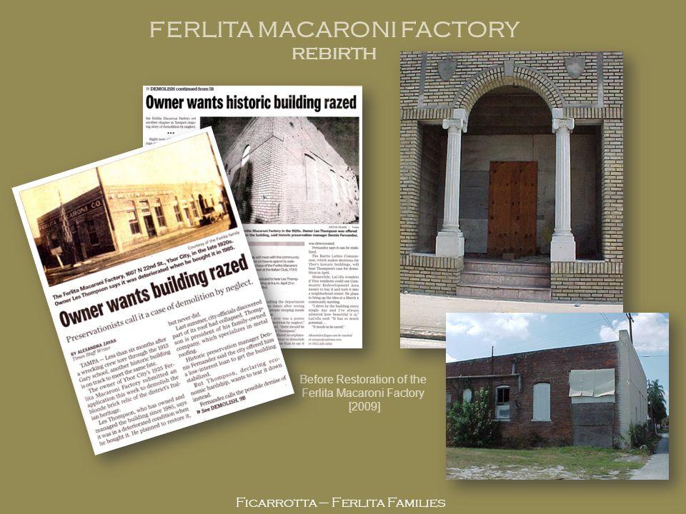 Ficarrotta – Ferlita Families FERLITA MACARONI FACTORY REBIRTH Before Restoration of the Ferlita Macaroni Factory [2009]