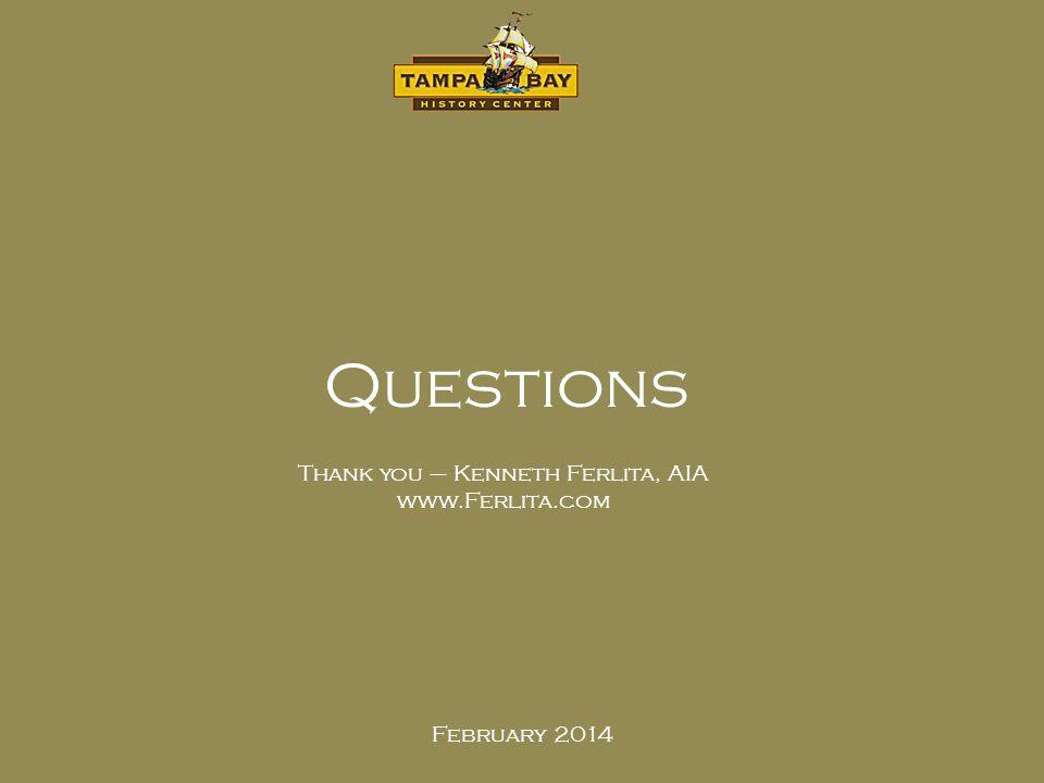 February 2014 Questions Thank you – Kenneth Ferlita, AIA www.Ferlita.com