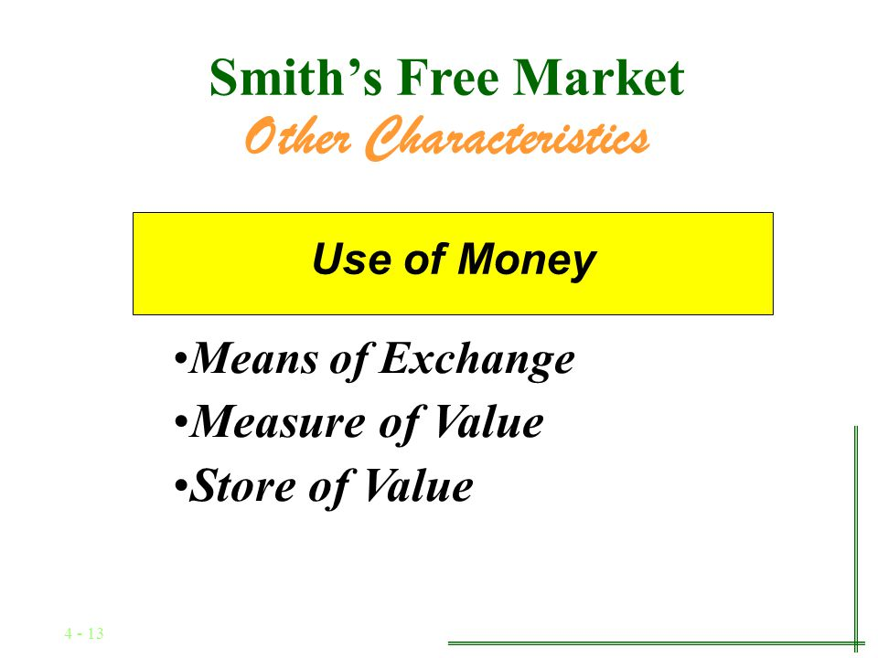 4 - 12 Other Characteristics Investment in Technology and Capital Technological Innovation and Roundabout Production Smiths Free Market