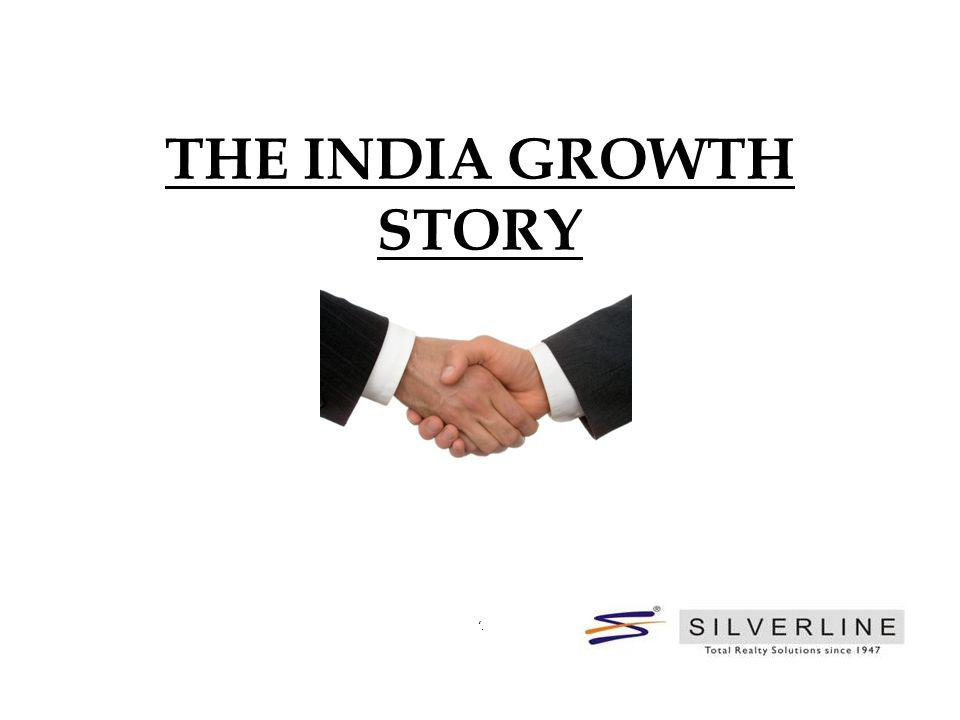 . THE INDIA GROWTH STORY
