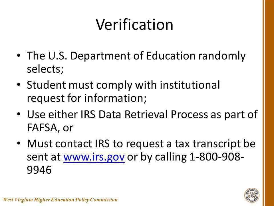 Verification The U.S. Department of Education randomly selects; Student must comply with institutional request for information; Use either IRS Data Re