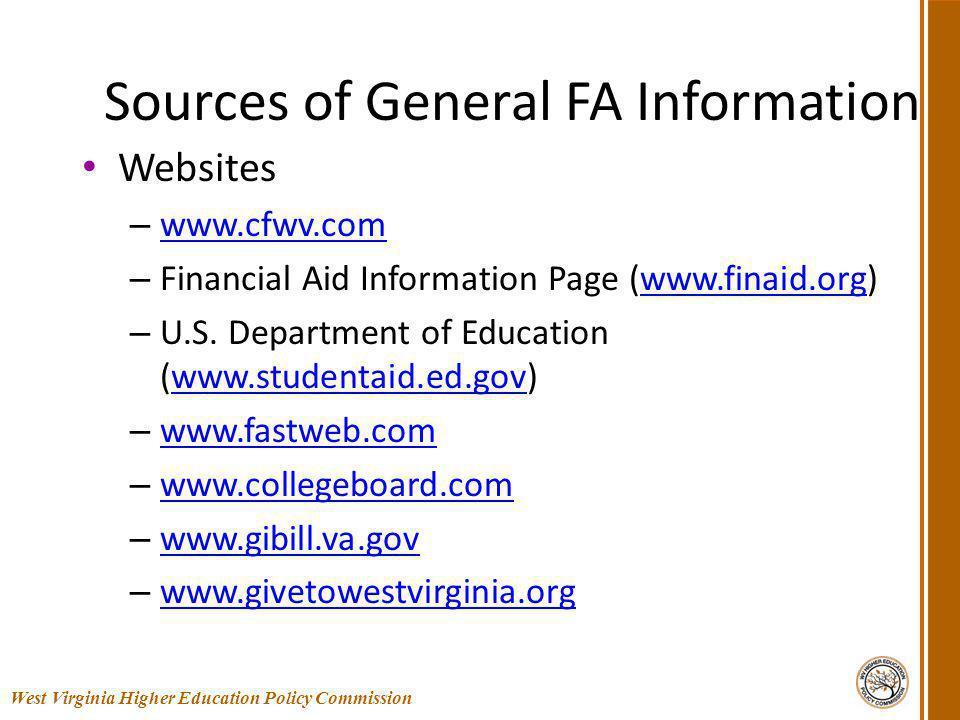 Sources of General FA Information Websites – www.cfwv.com www.cfwv.com – Financial Aid Information Page (www.finaid.org)www.finaid.org – U.S.