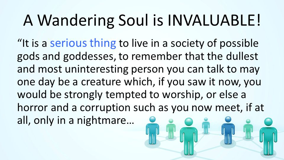 A Wandering Soul is INVALUABLE.
