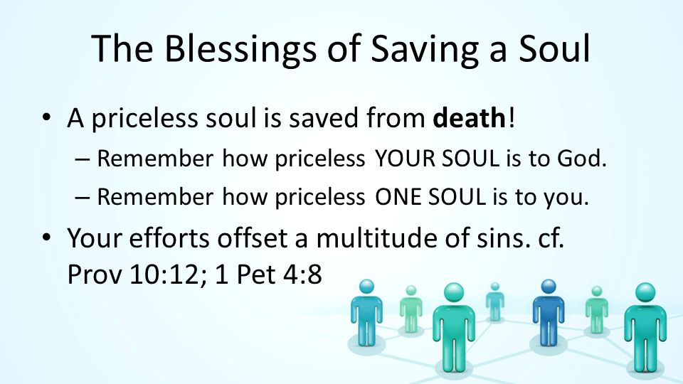 The Blessings of Saving a Soul A priceless soul is saved from death.