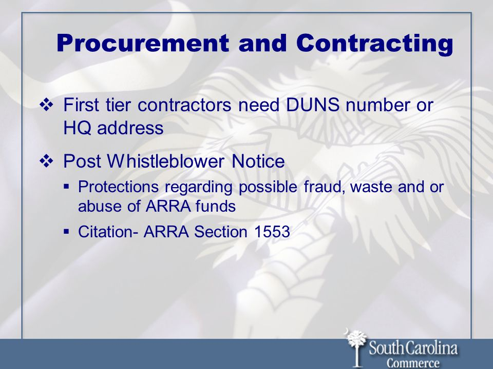Procurement and Contracting First tier contractors need DUNS number or HQ address Post Whistleblower Notice Protections regarding possible fraud, wast