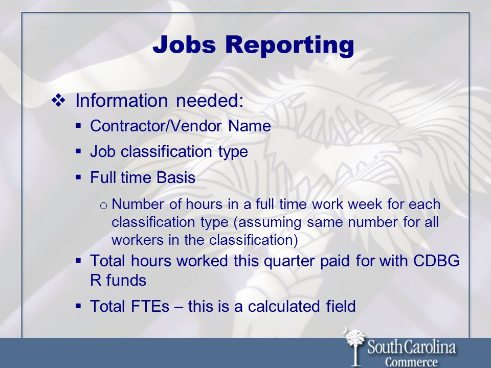 Jobs Reporting Information needed: Contractor/Vendor Name Job classification type Full time Basis o Number of hours in a full time work week for each