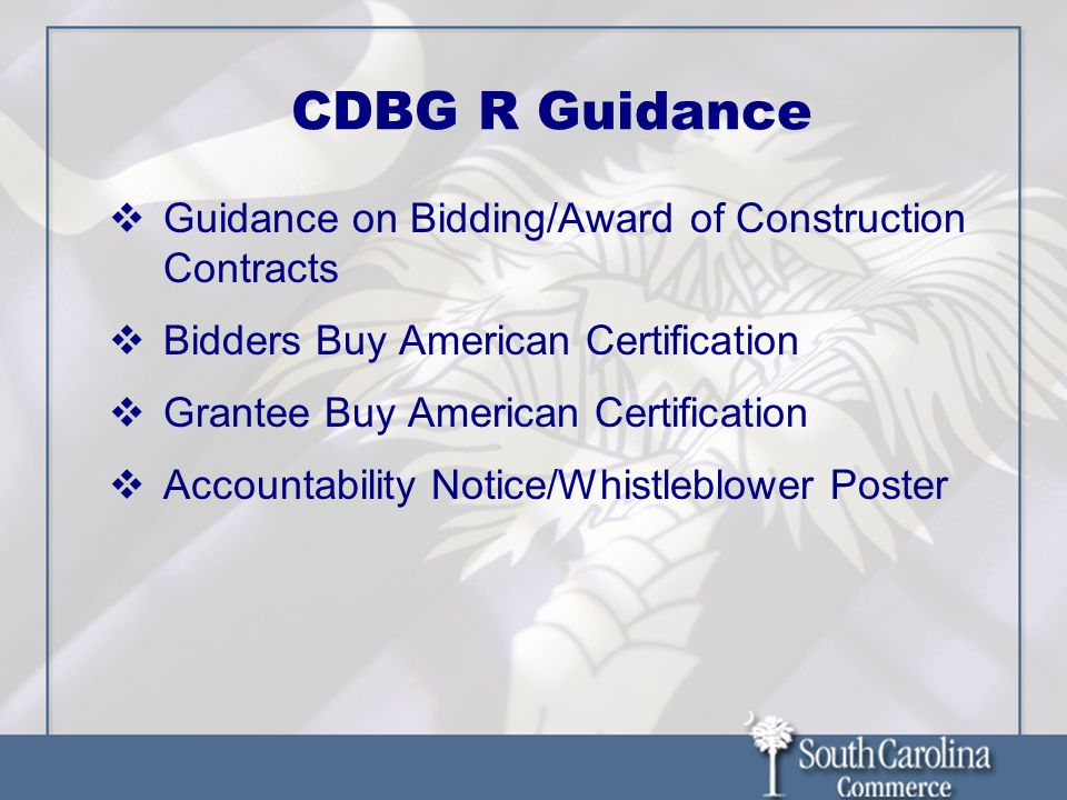 CDBG R Guidance Guidance on Bidding/Award of Construction Contracts Bidders Buy American Certification Grantee Buy American Certification Accountability Notice/Whistleblower Poster
