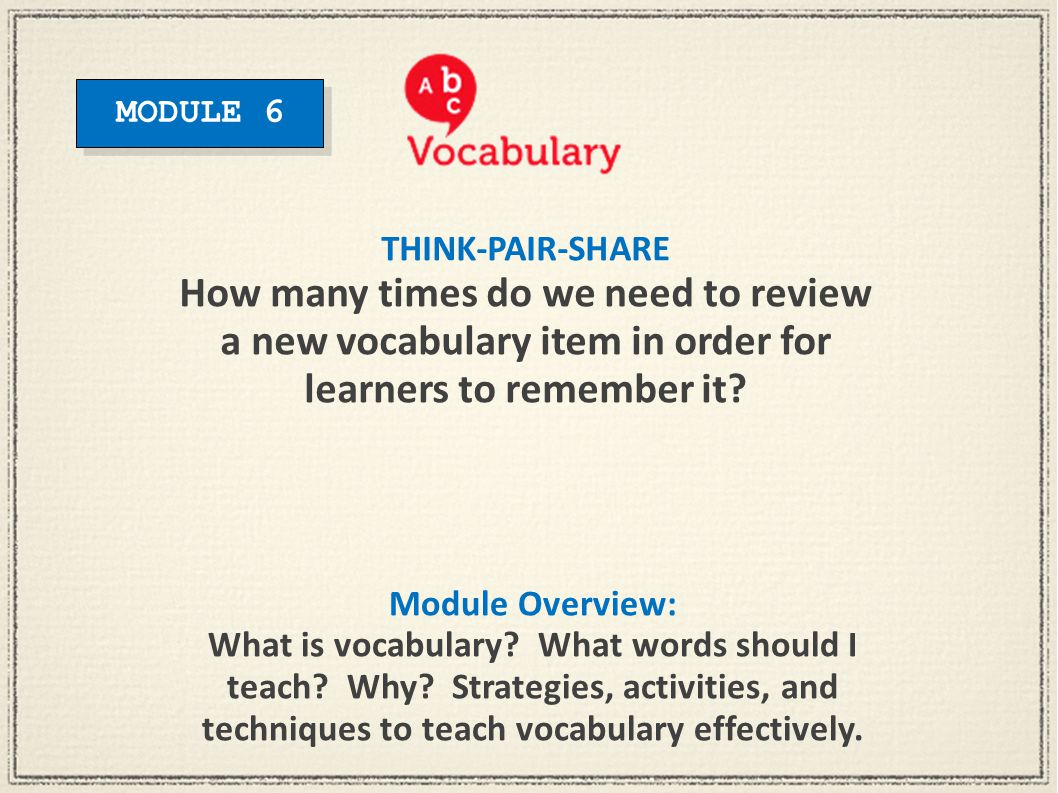 Module Overview: What is vocabulary. What words should I teach.