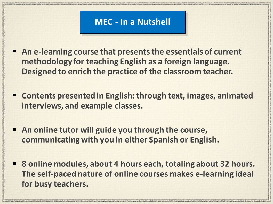 An e-learning course that presents the essentials of current methodology for teaching English as a foreign language.