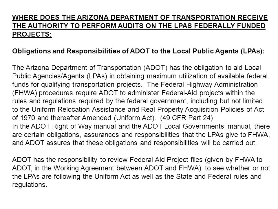 WHERE DOES THE ARIZONA DEPARTMENT OF TRANSPORTATION RECEIVE THE AUTHORITY TO PERFORM AUDITS ON THE LPAS FEDERALLY FUNDED PROJECTS: Obligations and Res