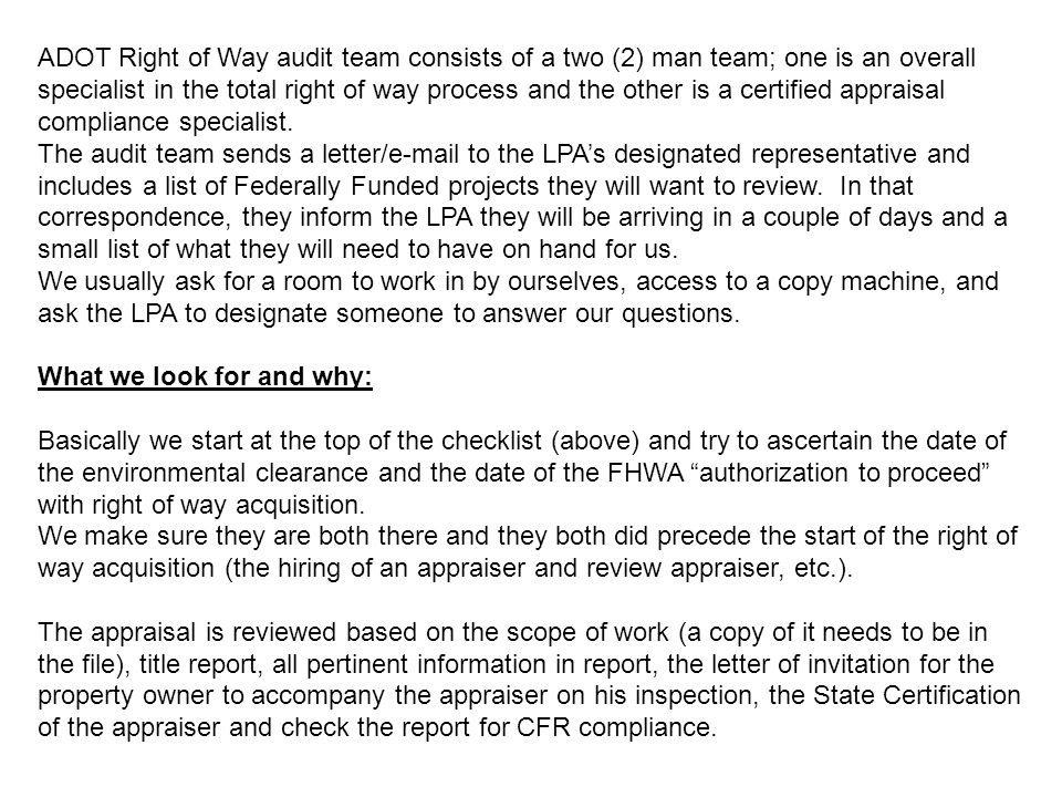 ADOT Right of Way audit team consists of a two (2) man team; one is an overall specialist in the total right of way process and the other is a certifi